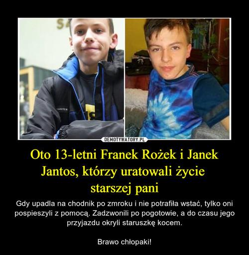Oto 13-letni Franek Rożek i Janek Jantos, którzy uratowali życie  starszej pani