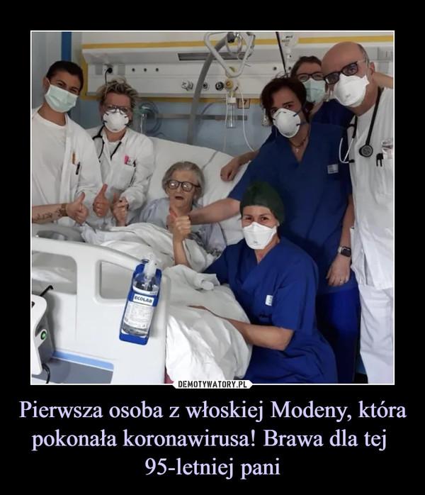 Pierwsza osoba z włoskiej Modeny, która pokonała koronawirusa! Brawa dla tej 95-letniej pani –