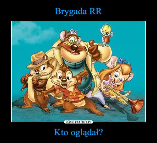 Brygada RR Kto oglądał?
