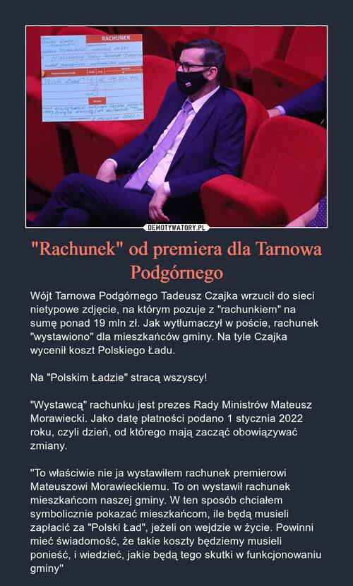 """""""Rachunek"""" od premiera dla Tarnowa Podgórnego"""