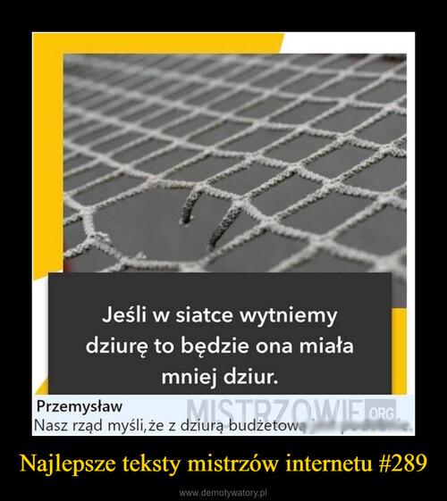 Najlepsze teksty mistrzów internetu #289